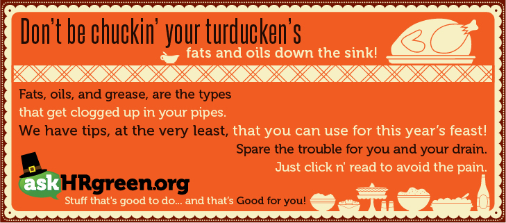 No Turkducken Fat, Oils or Grease Down the Drain