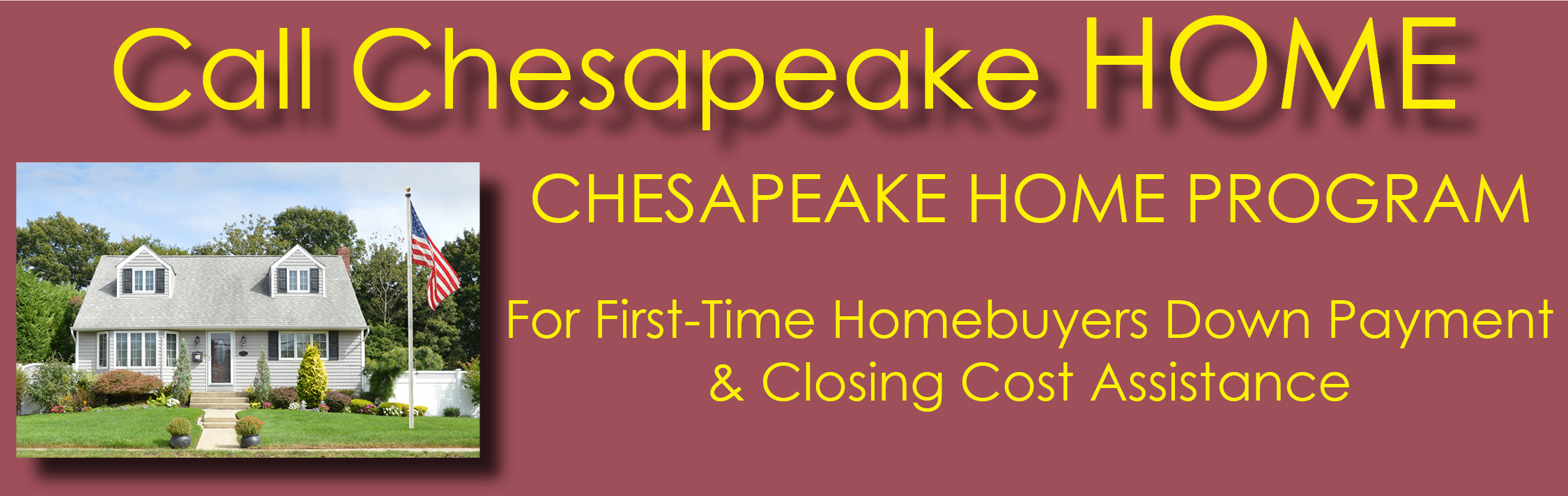 Banner for the Call Chesapeake HOME Program