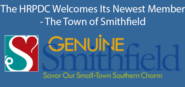 The HRPDC Welcomes Its Newest Member - The Town of Smithfield